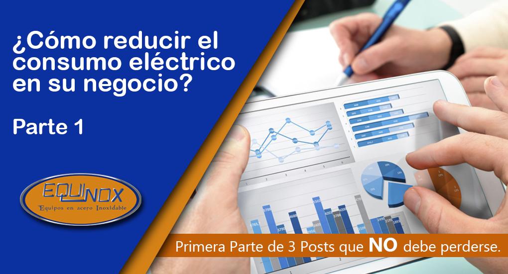 Cómo reducir el consumo eléctrico en su negocio – Parte 1