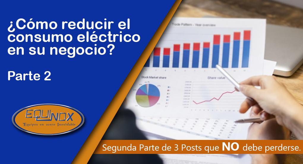 Cómo reducir el consumo eléctrico en su negocio – Parte 2