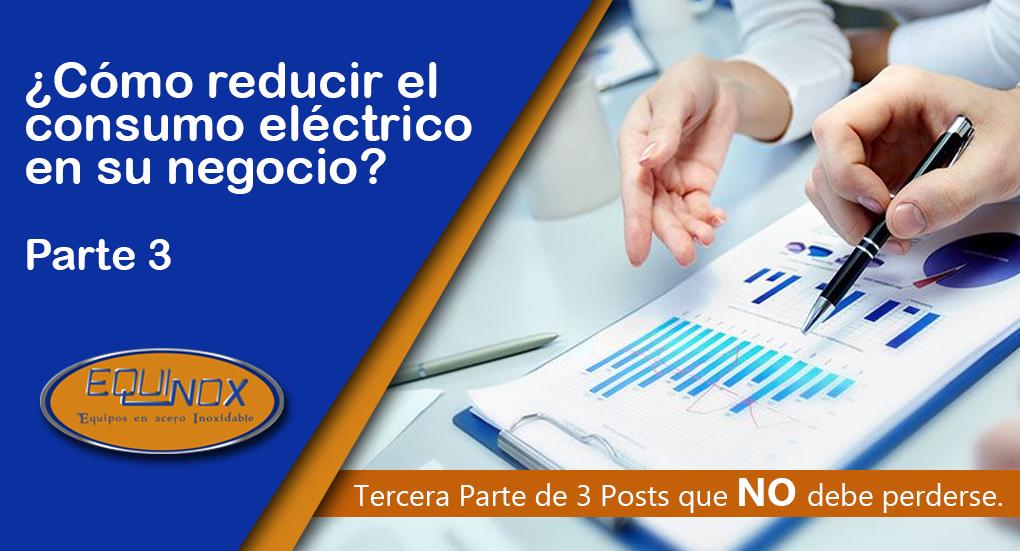 Cómo reducir el consumo eléctrico en su negocio – Parte 3
