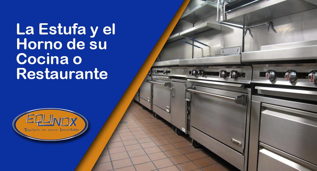 La estufa y el horno de su cocina o restaurante