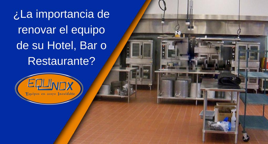 Equinox-La importancia de renovar el equipo de su Hotel, Bar o Restaurante