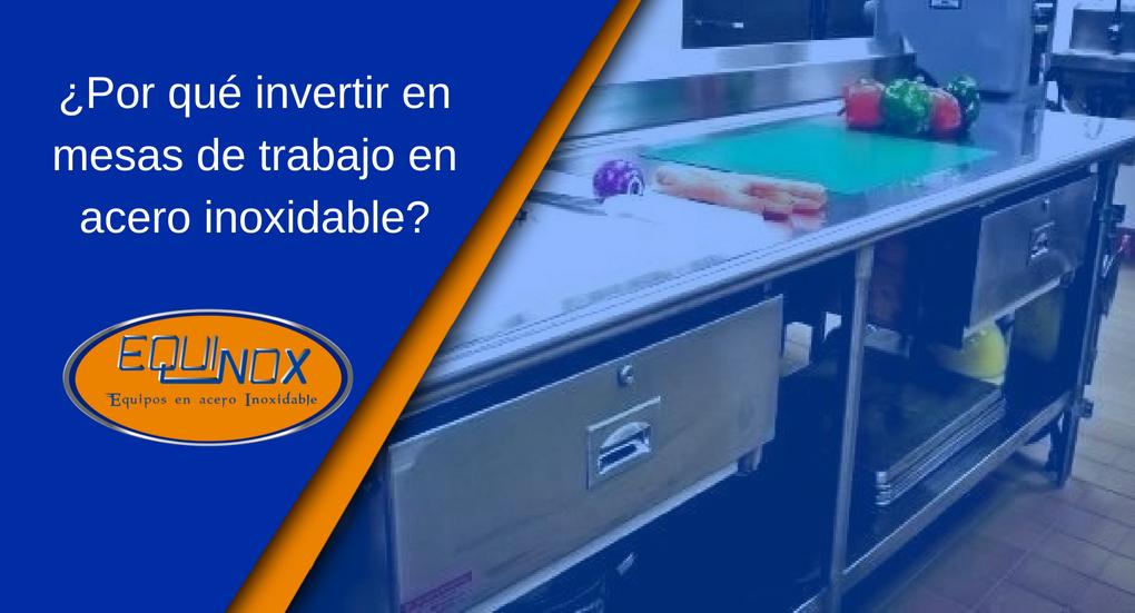 Equinox-Por qué invertir en mesas de trabajo en acero inoxidable