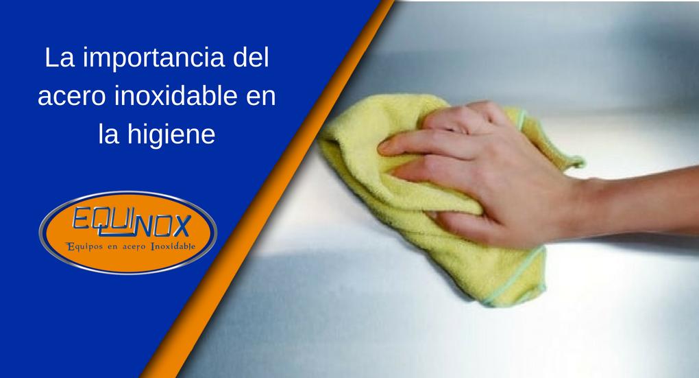 Equinox-La importancia del acero inoxidable en la higiene