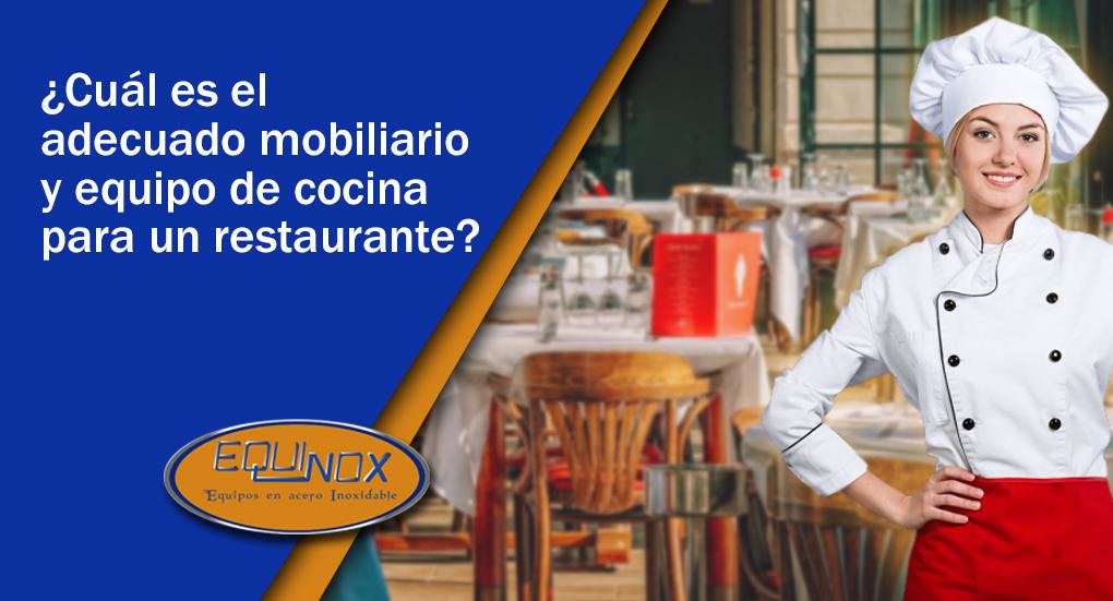 Equinox-Cuál es el adecuado mobiliario y equipo de cocina para un restaurante