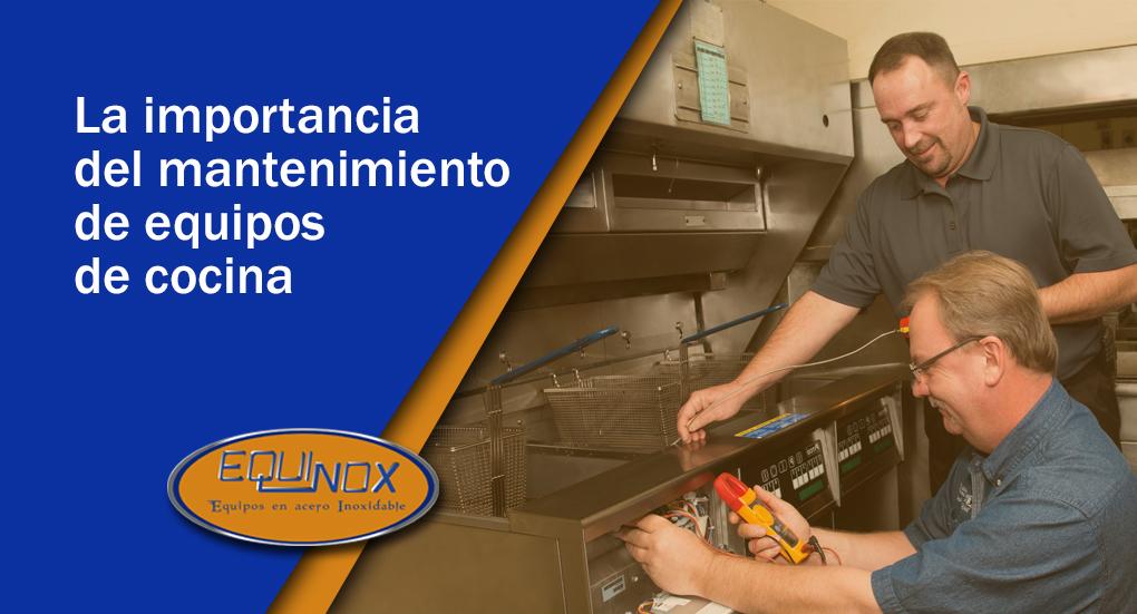 Equinox-La importancia del mantenimiento de equipos de cocina