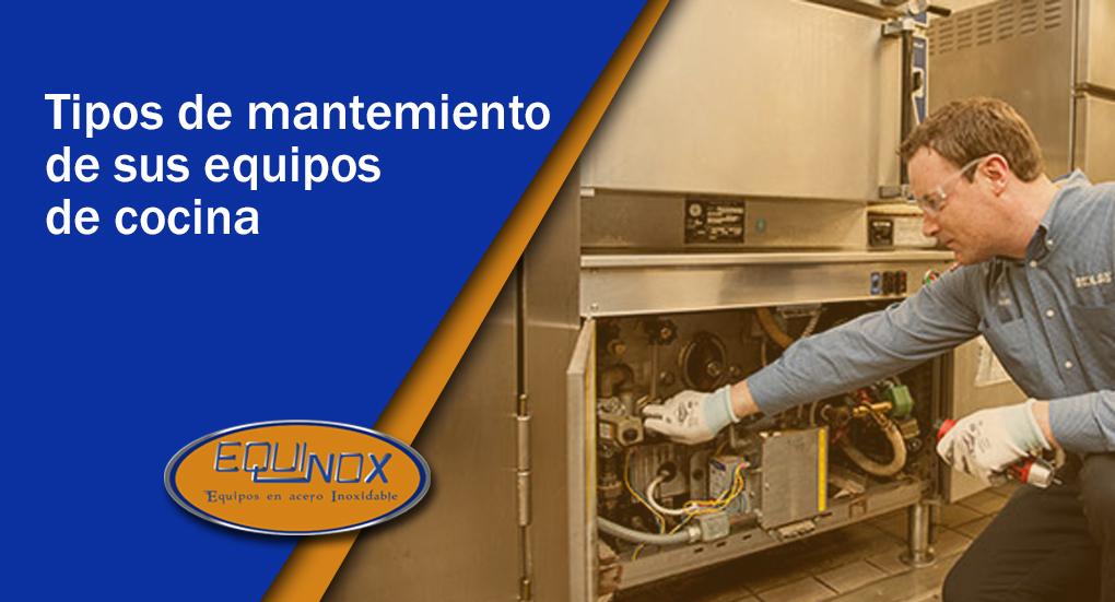 Equinox-Tipos de mantemiento de sus equipos de cocina