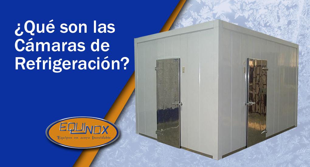 Cámaras de Refrigeración, ¿qué son?