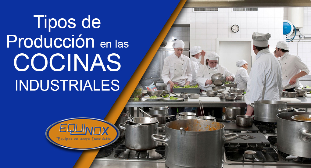 Conozca los tipos de Producción en las cocinas industriales
